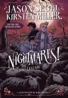 Nightmares! The Lost Lullaby ebook by Jason Segel, Kirsten Miller, Karl Kwasny