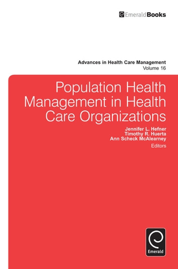 Population Health Management in Health Care Organizations ebook by