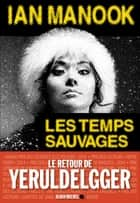 Les Temps sauvages ebook by Ian Manook