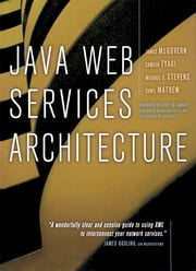 Java Web Services Architecture ebook by James McGovern, Sameer Tyagi, Michael Stevens,...