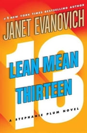 Lean Mean Thirteen ebook by Janet Evanovich