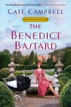 The Benedict Bastard ebook by Cate Campbell