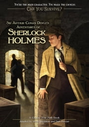 Can You Survive: Sir Arthur Conan Doyle's Adventures of Sherlock Holmes - A Choose Your Path Book ebook by Ryan Jacobson,Deb Mercier