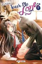 Teach me love T01 ebook by Ai Hibiki
