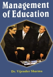 Management of Education - 100% Pure Adrenaline ebook by Dr. Vijender Sharma