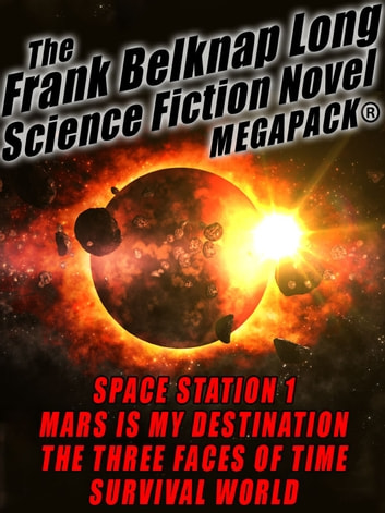 The Frank Belknap Long Science Fiction Novel MEGAPACK®: 4 Great Novels ebook by Frank Belknap Long