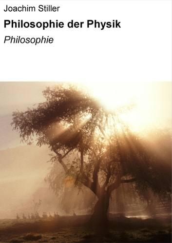 Philosophie der Physik - Philosophie ebook by Joachim Stiller