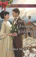 A Convenient Christmas Wedding ebook by Regina Scott