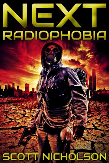 Radiophobia: A Post-Apocalyptic Thriller ebook by Scott Nicholson