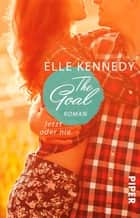 The Goal – Jetzt oder nie - Roman eBook by Elle Kennedy, Christina Kagerer