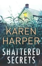 Shattered Secrets (Cold Creek, Book 1) ebook by Karen Harper
