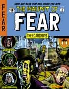 The EC Archives: The Haunt of Fear Volume 2 ebook by Al Feldstein