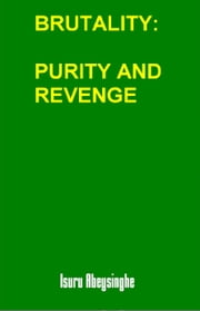 Brutality: Purity and Revenge ebook by Isuru Abeysinghe