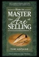 How to Master the Art of Selling 電子書 by Tom Hopkins, Judy Slack