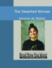 The Deserted Woman ebook by Honore De Balzac