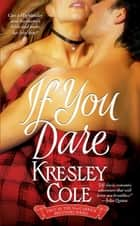 If You Dare ebook by Kresley Cole