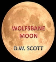 Wolfsbane Moon ebook by Donald Scott