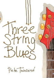 Three String Blues ebook by Pete Townsend
