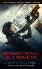 Resident Evil: Retribution - The Official Movie Novelization ebook by