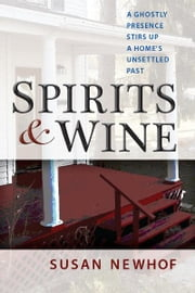 Spirits and Wine ebook by Susan Jayne Newhof