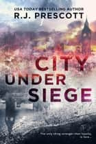 City Under Siege ebook by R.J. Prescott