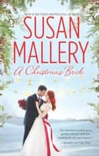 A Christmas Bride/Only Us - A Fool's Gold Holiday/The Sheikh And The Christmas Bride ebook by Susan Mallery