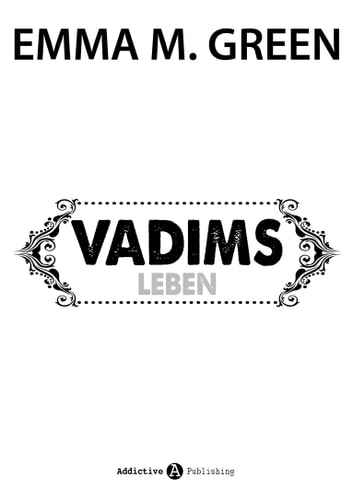 Vadims Leben ebook by Emma M. Green