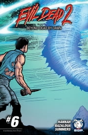 Evil Dead 2: Beyond Dead by Dawn Chapter 6 ebook by Frank Hannah,Oscar Bazulda,Carlos Eduardo,Chris Summers,Jacob Bascle,Dave Land,Taylor Smith,Oscar Bazulda,Carlos Eduardo,Chris Summers