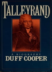 Talleyrand ebook by Alfred Duff Cooper 1st Viscount Norwich