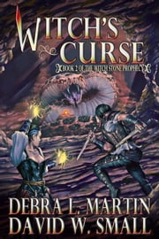 Witch's Curse (Book 2, The Witch Stone Prophecy) ebook by Debra L Martin,David W Small
