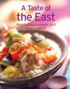 A Taste of the East - Our 100 top recipes presented in one cookbook ebook by Naumann & Göbel Verlag