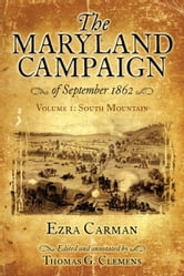 Maryland Campaign of September 1862 - Volume 1, South Mountain ebook by Ezra Carman,Thomas Clemens