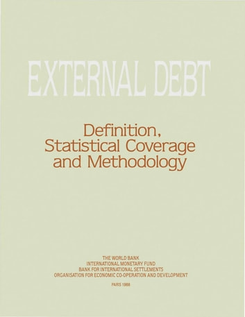 External debt: Definition, Statistical Coverage and Methodology ebook by International Monetary Fund