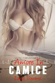 Saving Forever Parte 4 - Amore In Camice ebook by Lexy Timms