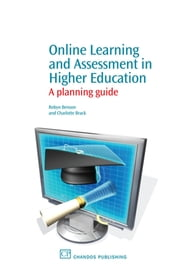 Online Learning and Assessment in Higher Education - A Planning Guide ebook by Robyn Benson,Charlotte Brack