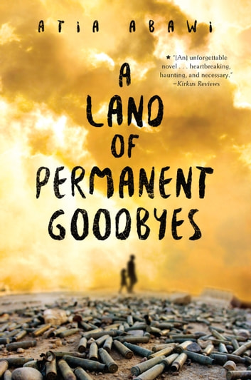 A Land of Permanent Goodbyes ebook by Atia Abawi