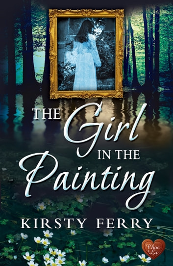 The Girl in the Painting (Choc Lit) ebook by Kirsty Ferry