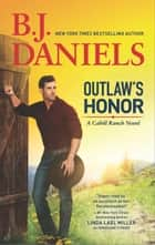 Outlaw's Honor - A Western Romance Novel ebook by B.J. Daniels
