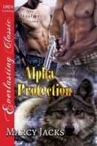 Alpha Protection ebook by Marcy Jacks