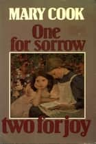 One For Sorrow Two For Joy ebook by Mary Cook