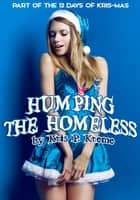 Humping the Homeless ebook by Kris Kreme