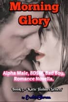 Morning Glory, ebook by EroticStorm