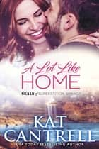 A Lot Like Home ebook by Kat Cantrell