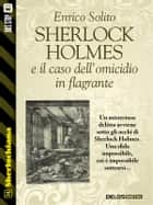 Sherlock Holmes e il caso dell'omicidio in flagrante ebook by
