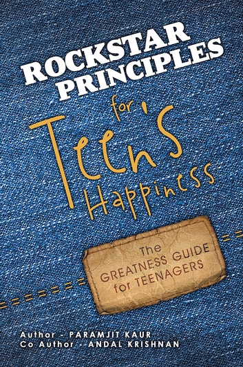 Rockstar Principles for Teen'S Happiness - The Greatness Guide for Teenagers ebook by Paramjit Kaur