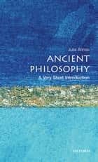 Ancient Philosophy: A Very Short Introduction ebook by Julia Annas