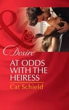 At Odds with the Heiress (Mills & Boon Desire) (Las Vegas Nights, Book 1) 電子書 by Cat Schield