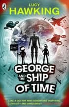 George and the Ship of Time eBook by Lucy Hawking