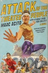 Attack of the Theater People ebook by Marc Acito