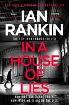 In a House of Lies - The Number One Bestseller ebook by Ian Rankin